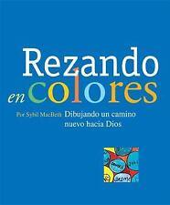 Rezando en colores: Dibujando un camino nuevo hacia Dios (Spanish Edit-ExLibrary