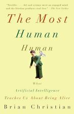The Most Human Human: What Artificial Intelligence Teaches Us About Being Alive,