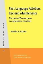First Language Attrition, Use and Maintenance: The Case of German Jews in Anglop