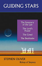 Guiding Stars: The Lord's Prayer, the Beatitudes, the Creed, and the Summary...