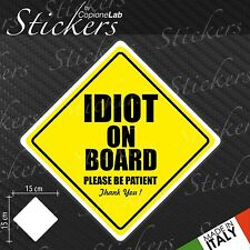Adesivo Stickers Segnale Sign IDIOT ON BOARD a bordo auto moto