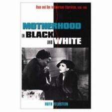 Motherhood in Black and White: Race and Sex in American Liberalism, 19-ExLibrary