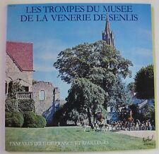 LES TROMPES DU MUSEE DE LA VENERIE DE SENLIS (LP 33T) FANFARES D'ILE DE FRANCE