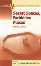 Secret Spaces, Forbidden Places: Rethinking Culture by Berghahn Books,...