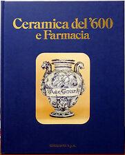 Giorgio Lise, Ceramica del'600 e Farmacia, Ed. Amilcare Pizzi, 1974