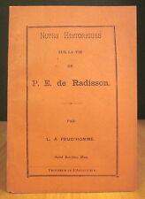 NOTES HISTORIQUES SUR LA VIE DE P. E. DE RADISSON. PAR L.-A. PRUD'HOMME.