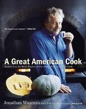 A Great American Cook : Recipes from the Home Kitchen of One of Our Most...