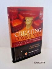 Creating Community: 5 Keys To Building A Small Group Culture by Andy Stanley