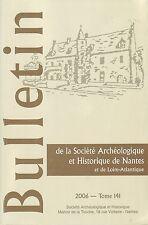 BULLETIN DE LA SOCIÉTÉ ARCHÉOLOGIQUE DE NANTES & DE LOIRE-ATLANTIQUE T. 141 2006