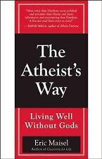Acceptable, The Atheist's Way: Living Well Without Gods, Ph.D. Eric Maisel, Book