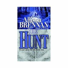 The Hunt by Allison Brennan (2006, Paperback)