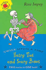 EX-LIBRARY Hairy Toes and Scary Bones (Twice Upon A Time Crunchies) Impey, Rose