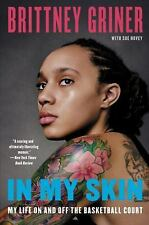In My Skin : My Life on and off the Basketball Court by Brittney Griner and...