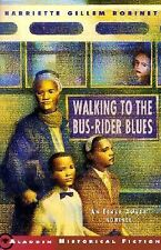 Walking to the Bus-Rider Blues by Harriette Gillem Robinet CIVIL RIGHTS HISTORY