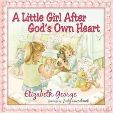 A Little Girl after God's Own Heart : Learning God's Ways in My Early Days by...