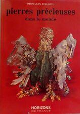 SCHUBNEL - Pierres précieuses dans le monde - Horizons de France, 1972