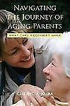 Navigating the Journey of Aging Parents: What Care Receivers Want-ExLibrary