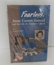 Hillary Clinton FEARLESS: IRENE GASTON SAMUEL AND THE LIFE OF A SOUTHERN LIBERAL