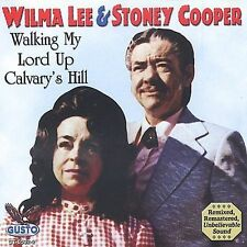 "WILMA LEE & STONEY COOPER, CD ""WALKING MY LORD UP CALVARY'S HILL"" NEW SEALED"