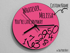 Custom Name Whatever, Whatever, you're late anyway / Round Pink - Wall Clock