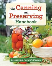 The Canning and Preserving Handbook NEW BOOK Survival Prepper Prepping Homestead