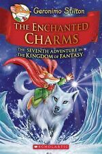 The Enchanted Charms : The Seventh Adventure in the Kingdom of Fantasy by...