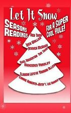 Let It Snow! Season's Readings for a Super-Cool Yule! by Axel Howerton,...