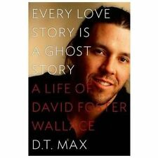 Every Love Story Is a Ghost Story: A Life of David Foster Wallace-ExLibrary