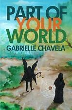 Part of Your World by Gabrielle Chavela (2012, Paperback)