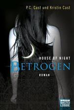 P. C. Cast Kristin Cast und Kristin Cast - Betrogen (House of Night 2)