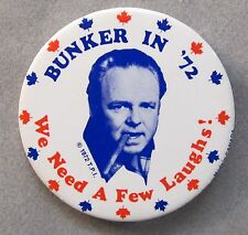 "scarce 1972 BUNKER IN '72  We Need a Few Laughs! Canadian issue only! 3"" pinback"
