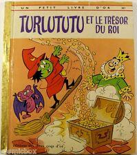 Petit livre d'or ancien TURLUTUTU et le TRESOR du ROI éditions des deux coqs 2
