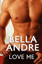 Love Me by Bella Andre (2010, Paperback)