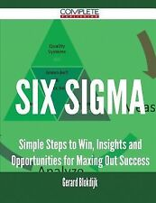 Six SIGMA - Simple Steps to Win, Insights and Opportunities for Maxing Out...