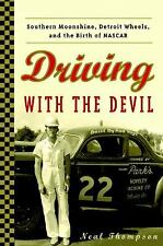 Driving with the Devil : Southern Moonshine, Detroit Wheels, and NASCAR