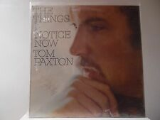 """TOM PAXTON - THE THINGS I NOTICE NOW - ELEKTRA RECORDS-EKS-74043 - """"SEALED"""""""