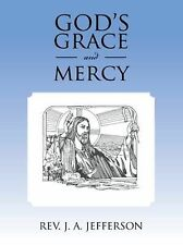 God's Grace and Mercy by Rev. J. A. Jefferson (2013, Paperback)