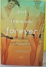 FIRST THERE WAS FOREVER -Juliana Romano- HARDCOVER ~ NEW