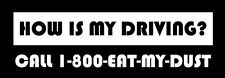How is my driving? Funny, humor JDM sign  sticker vinyl decal car window bumper