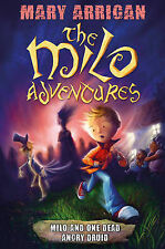 Milo and One Dead Angry Druid: The Milo Adventures: Book 1, Arrigan, Mary
