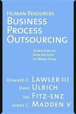 Human Resources Business Process Outsourcing : Transforming How HR Gets Its...
