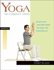 Yoga for Computer Users: Healthy Necks, Shoulders, Wrists, and Hands in the Pos