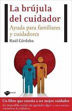 La brujula del cuidador: Ayuda para familiares y cuidadores (Plataform-ExLibrary