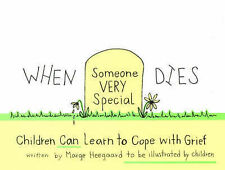 When Someone Very Special Dies: Children Can Learn to Cope with Grief (Drawing O