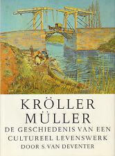KRÖLLER MÜLLER (GESCHIEDENIS VAN EEN CULTUREEL LEVENSWERK) - S. van Deventer