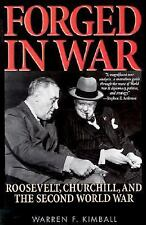 Forged in War: Roosevelt, Churchill, and the Second World War by Kimball Robert