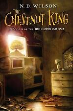 The Chestnut King: Book 3 of the 100 Cupboards-ExLibrary