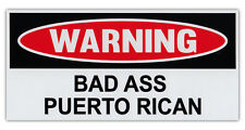 """Funny Warning Bumper Stickers - Bad Ass Puerto Rican - 6"""" x 3"""" Decals"""