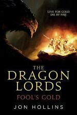 The Dragon Lords: The Dragon Lords: Fool's Gold 1 by Jon Hollins (2016,...