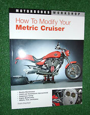 How to Modify Your Metric Cruiser (Motorbooks Workshop Manual) EVANS BRASFIELD
